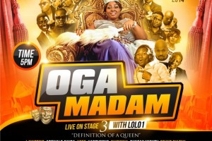 See The Biggest Event This Month — 'Oga Madam Live On Stage With LOLO1' Featuring Kcee, Yaw, Seyi Law, Chidinma, Sound Sultan, Solid Star, Oritsefemi, Seyi Shay, Skales and More